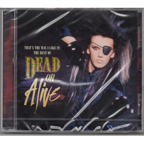 Dead Or Alive That's The Way I Like It The Best Of Cd Lacrad