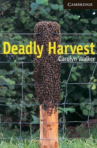 deadly harvest - level 6 - cambridge english readers