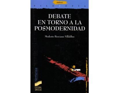 debate en torno a la posmodernidad - berciano villalibre