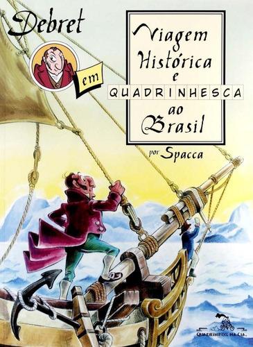 debret em viagem histórica e quadrinhesca ao brasil - hq