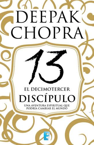 decimotercer discípulo / deepak chopra (envíos)