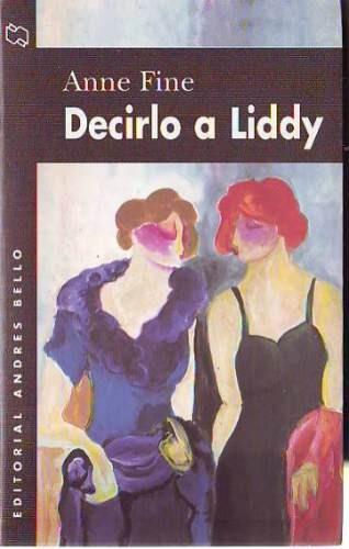 decirlo a liddy - anne fine (ed. andres bello)