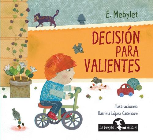 decisión para valientes - tapa dura - libro infantil