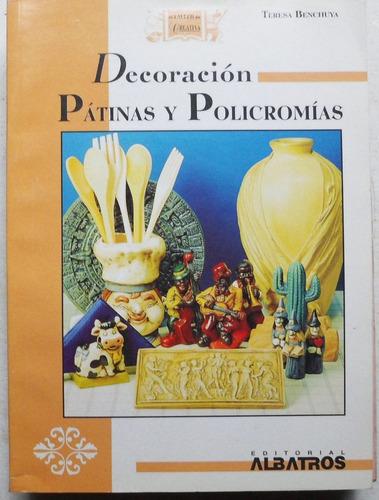 decoración: pátinas y poligromías / benchuya (ed albatros)