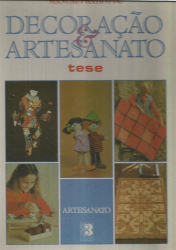 decoração e artesanato manual pratico vol 2 e 3 editora tese