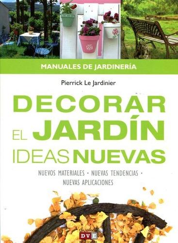 decorar el jardín ideas nuevas, le jardinier, vecchi