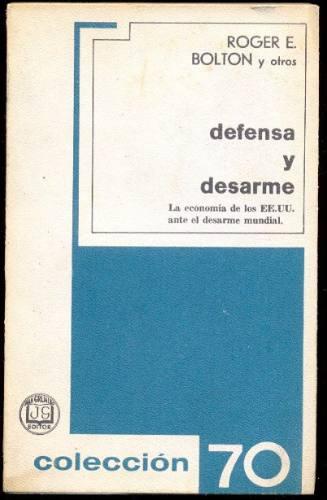 defensa y desarme. roger. e. bolton y otros