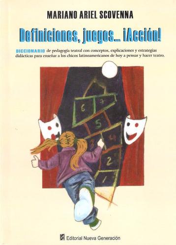 definiciones, juegos... ¡acción! de mariano scovenna. teatro