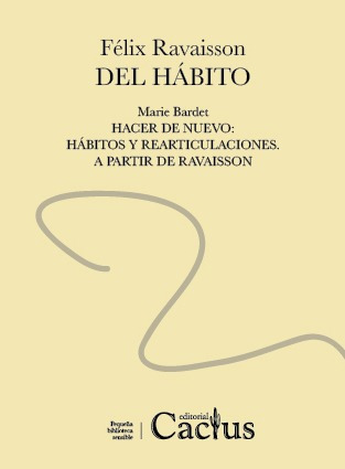 del hábito, félix ravaisson, ed. cactus