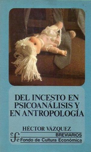 del incesto en psicoanalisis y en antropologia * vazquez, h