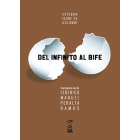 Del Infinito Al Bife - Federico Peralta Ramos - Caja Negra