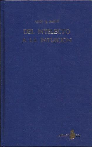 del intelecto a la intuicion - alice r. bailey