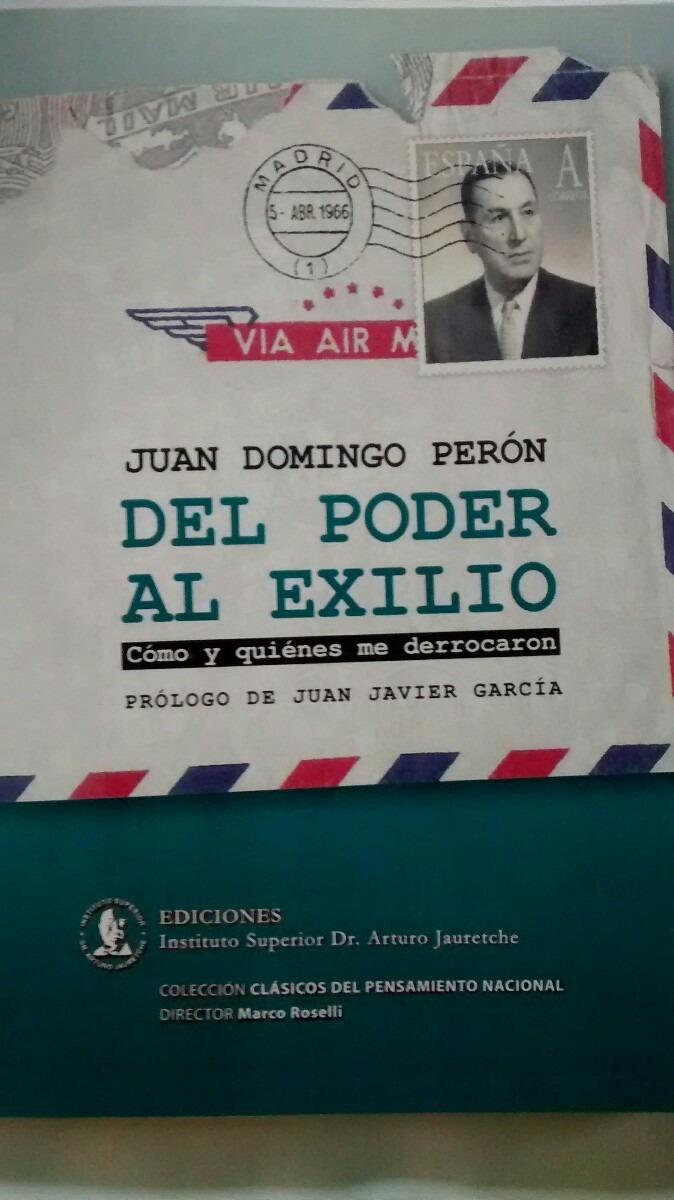 Del Poder Al Exilio. De Juan Domingo Peron - $ 150,00 en Mercado Libre
