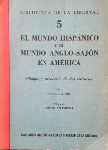 del rio, angel - el mundo hispanico y el mundo anglo-sajon e
