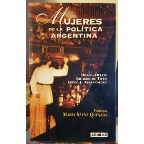 Deleis, Titto, Arguindeguy- Mujeres De La Política Argentina