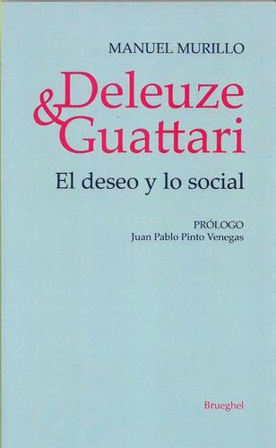 deleuze guattari el deseo y lo social manuel murillo (bru)