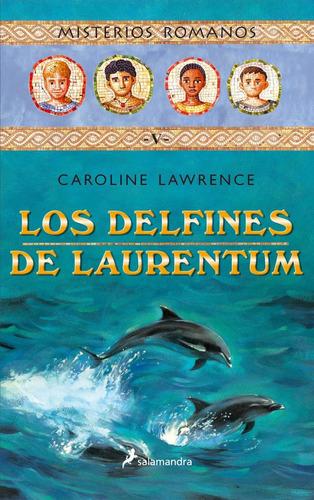 delfines de laurentum v los misterios romanos de lawrence ca