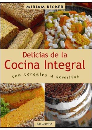 delicias de la cocina integral con cereales y semillas de mi