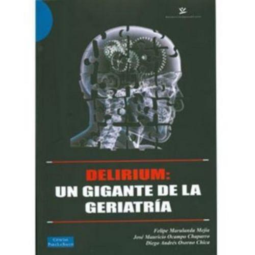 delirium: un gigante de la geriatría - varios autores