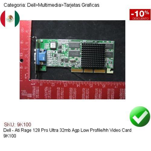 dell ati rage 128 pro ultra 32mb agp lp/hh video card 9k100