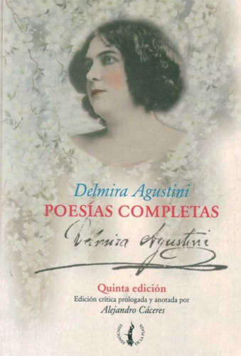 delmira agustini poesias completas  de agustini delmira  de