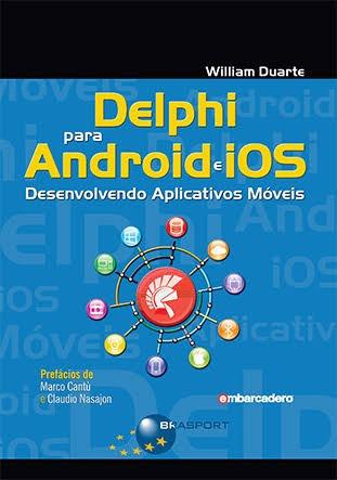 delphi 10 seattle windows, ios e android