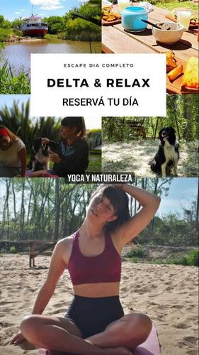 delta escapada bienestar día completo descubri el delta