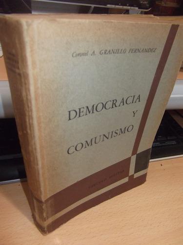 democracia y comunismo iv - coronel a. granillo fernandez
