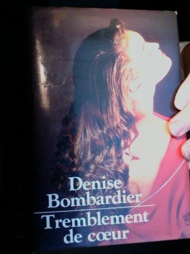 denise bombardier - tremblement de coeur - en francés