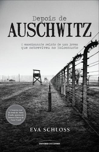 depois de auschwitz - o emocionante relato de uma jovem que