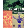 Triatlon Del Principiante Al Ironman - Mouthon