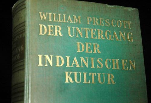 der untergang der indianischen kultur       william prescott