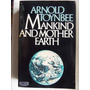 Mankind And Mother Earth Arnold J Toynbee En Ingles