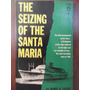 The Seizing Of The Maria Santa Henry Zeiger En Ingles Naval