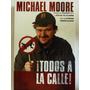 Libro ¡todos A La Calle! Michael Moore