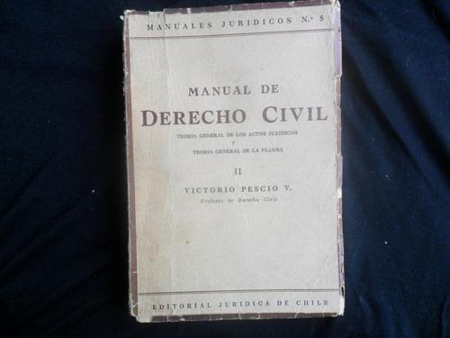 derecho civil t i y t il  por victorio pescio 1958