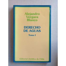 Derecho De Aguas Tomo I Alejandro Vergara