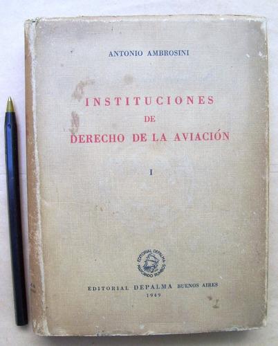 derecho de la aviación. ambrosini. instituciones de, i