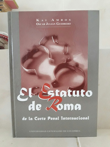derecho. estatuto roma corte penal imternacional. kai ambos