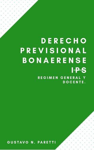 derecho previsional bs as. prestaciones ips. docente y gral.