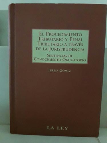 derecho. procedimiento tributario y penal tributario. gomez