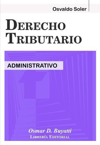derecho tributario administrativo - osvaldo soler