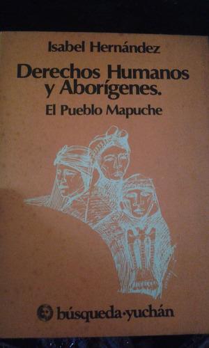 derechos humanos y aborígenes. el pueblo mapuche. hernández.