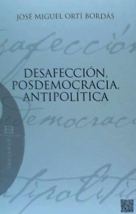 desafección, posdemocracia y antipolítica(libro ensayo)