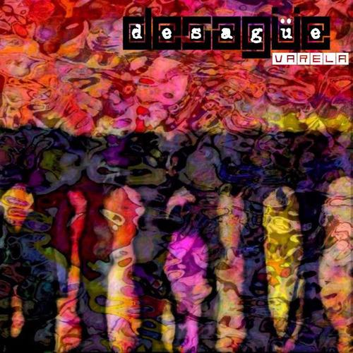 desagüe varela - desagüe (cd)