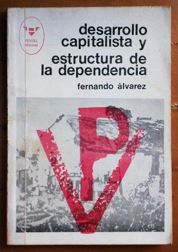 desarrollo capitalista y estructura de dependencia / álvarez