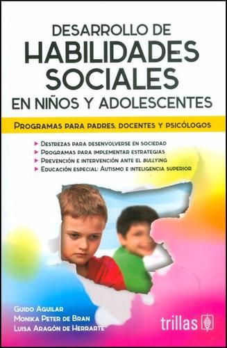 desarrollo de habilidades sociales / aguilar / trillas