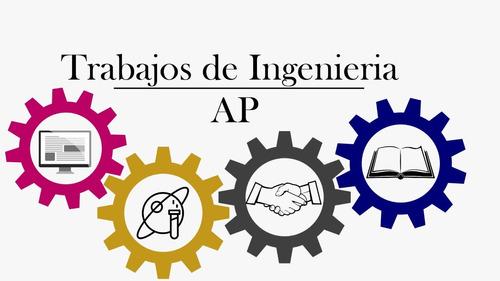 desarrollo de tareas, trabajos y proyectos de ingeniería