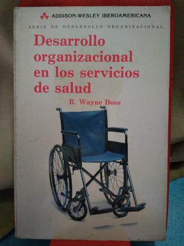 desarrollo organizacional en los servicios de salud w boss