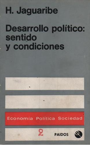 desarrollo político: sentido y condiciones. h. jaguaribe